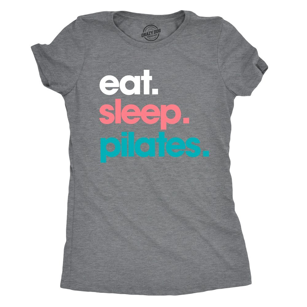 Divertente Donna Magliette Womens Eat Sleep Pilates Tshirt Cute Adorable Fitness Workout Tee for Ladies Crazy Dog Tshirts