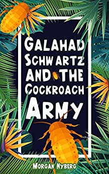 Galahad Schwartz and the Cockroach Army by [Nyberg, Morgan]