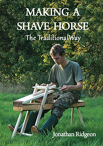 Making a Shave Horse: The Traditional Way (Bushcraft & Woodcraft Series Book 4) by [Ridgeon, Jonathan]