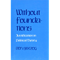 Without Foundations: Justification in Political Theory