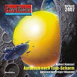 Aufbruch nach Tare-Scharm (Perry Rhodan 2407)