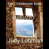 ABRUZZO [reisverhalen (Dutch edition)] (Het Onbekende Italië)