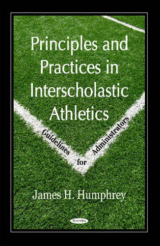 Principles and Practices in Interscholastic Athletics: Guidelines for Administrators