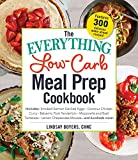 #8: The Everything Low-Carb Meal Prep Cookbook: Includes: •Smoked Salmon Deviled Eggs •Coconut Chicken Curry •Balsamic Pork Tenderloin •Mozzarella and ... •Lemon Cheesecake Mousse …and hundreds more!