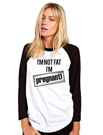 f12eb75e9 I am Not Fat I'm Pregnant - Funny Maternity Mum to Be - Womens ...