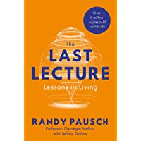 The Last Lecture: Lessons in Living - the international bestseller