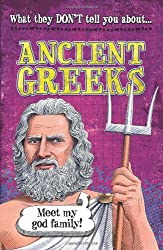 What They Don't Tell You About: Ancient Greeks
