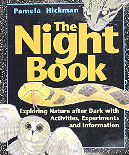 Night Book, The: Exploring Nature after Dark with Activities, Experiments and Information