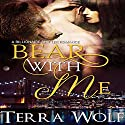 Bear With Me: Bears & Beauties Audiobook by Terra Wolf, Mercy May Narrated by Addison Spear