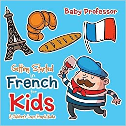 >PDF> Getting Started In French For Kids | A Children's Learn French Books. bring CLICK testing Reserved lanzo Micro