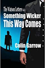 The Watson Letters: Volume 1: Something Wicker This Way Comes Paperback
