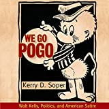 We Go Pogo: Walt Kelly, Politics, and American Satire