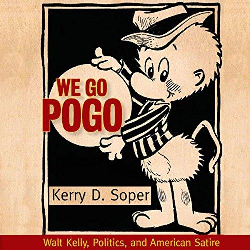 We Go Pogo: Walt Kelly, Politics, and American Satire by University Press Audiobooks