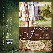 Juliette and the Monday ManDates: The Gustafson Girls, Book 1 | Becky Doughty