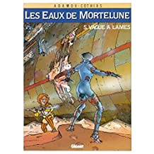 Les Eaux de Mortelune - Tome 05 : Vague à lames (French Edition)