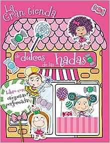 gran tienda de dulces de las hadas: Libro de actividades con etiquetas
