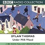 Under Milk Wood (Dramatised) | Dylan Thomas