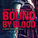 Bound by Blood: Night Shift, Book 2 Audiobook by Margo Bond Collins Narrated by Hollie Jackson