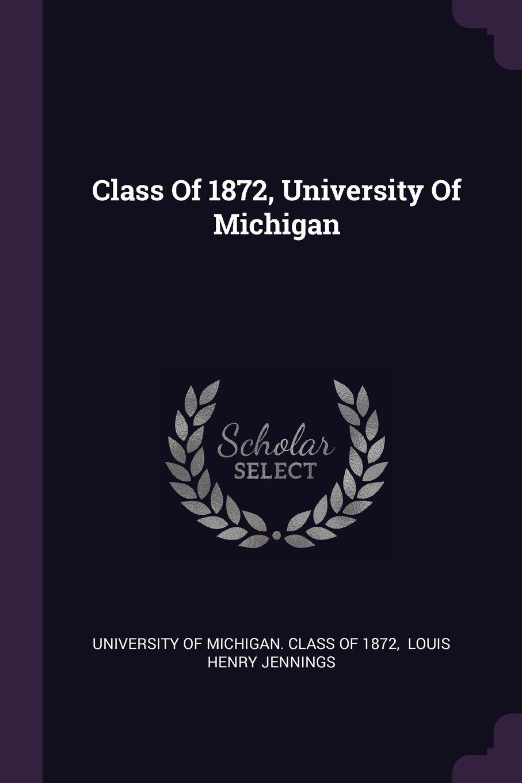 Download Class Of 1872, University Of Michigan PDF