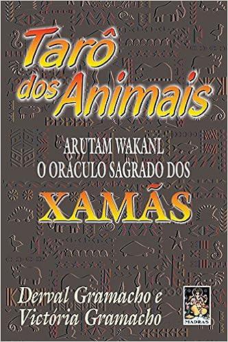 Taro Dos Animais. Arutam Wakan. O Oraculo Sagrado Dos Xamas ...