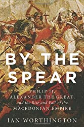 By the Spear (Ancient Warfare and Civilization)