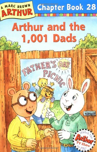 Arthur and the 1,001 Dads: A Marc Brown Arthur Chapter Book 28 (Arthur Chapter Books)