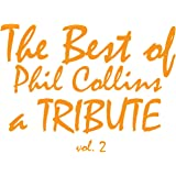The Best Of Phil Collins: A Tribute Vol. 2