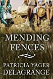 Mending Fences by  Patricia Yager Delagrange in stock, buy online here