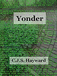 Yonder: The Anthology (The Collected Works of CJS Hayward)