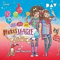 Die super-duper Schulfest-Show (Murks-Magie 3) Hörbuch von Sarah Mlynoswki, Emily Jenkins, Lauren Myracle Gesprochen von: Anna Thalbach