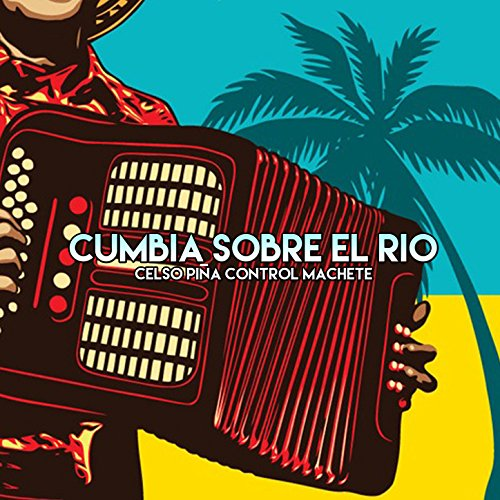 Cumbia Sobre el Rio by Celso Piña Control Machete on Amazon Music - Amazon.com