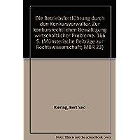 Die Betriebsfortführung durch den Konkursverwalter.: Zur konkursrechtlichen Bewältigung wirtschaftlicher Probleme.