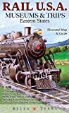 Search : Rail USA Eastern States Map & Guide to 413 Train Rides, Historic Depots, Railroad & Trolley Museums, Model Layouts, Train Watching Hotspots, Dinner Trains & More - Rail U.S.A. Museums & Trips!