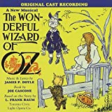 The Wonderful Wizard of Oz - Toronto Cast Recording (2008-06-24)