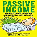 Passive Income: Beginner's Guide to Proven Online Business Strategies Audiobook by Ethan Powers Narrated by Gail L Chaffee