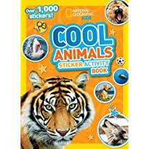 National Geographic Kids Cool Animals Sticker Activity Book: Over 1,000 stickers!