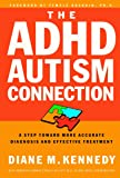 The Adhd Autism Connection: Accurate Diagnosis/Effective Treatment