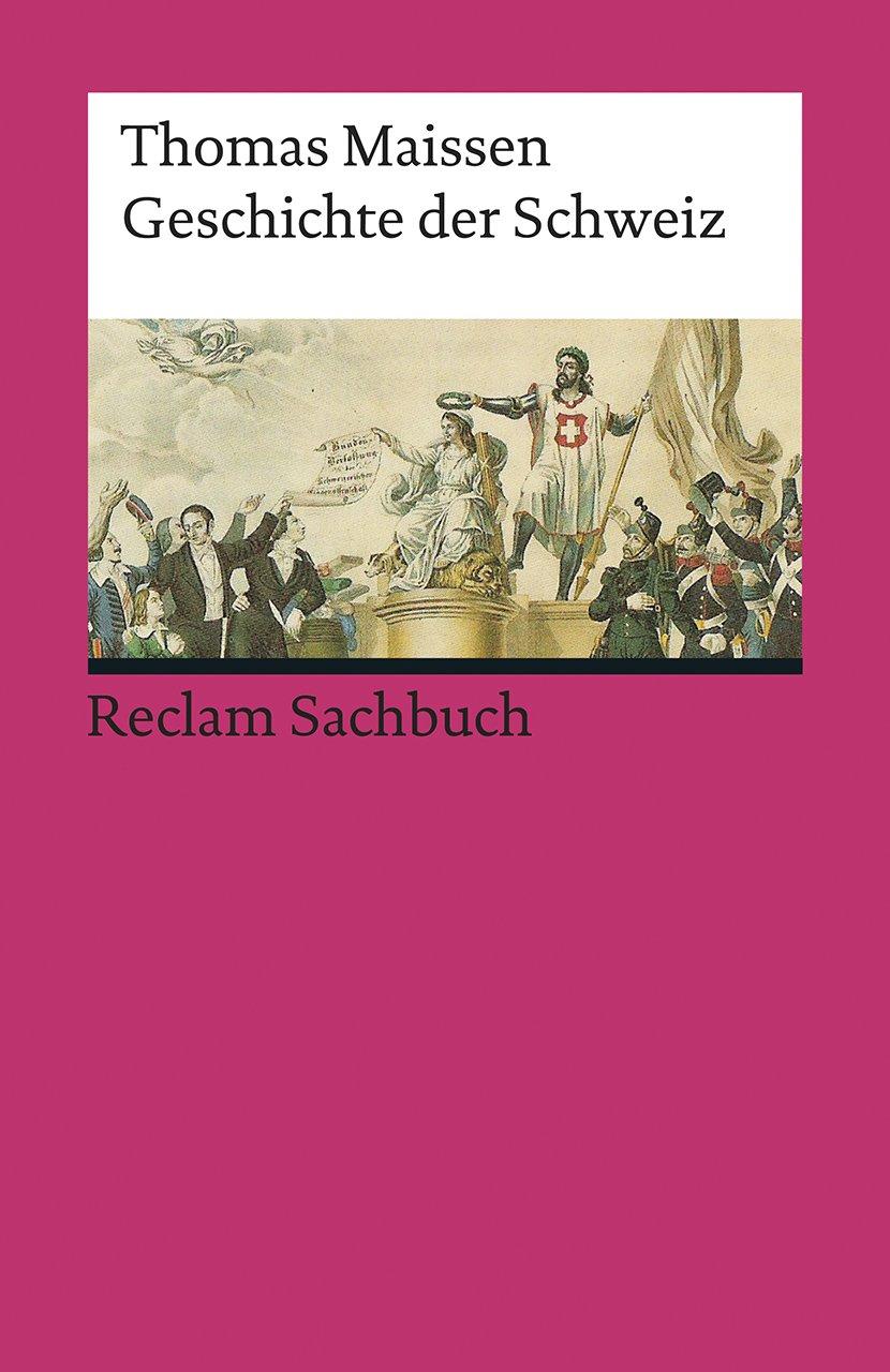 Geschichte der Schweiz (Reclams Universal-Bibliothek)