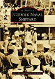 Norfolk Naval Shipyard (Images of America)