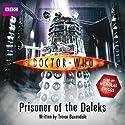Doctor Who: Prisoner of the Daleks Hörbuch von Trevor Baxendale Gesprochen von: Nicholas Briggs
