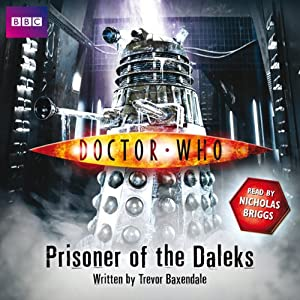 Doctor Who: Prisoner of the Daleks Audiobook