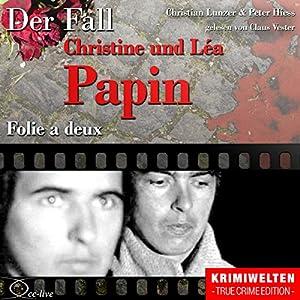 Folie a deux: Der Fall Christine und Léa Papin Hörbuch