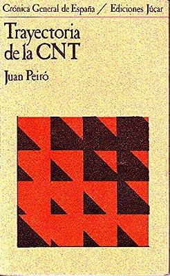 Trayectoria de la cnt. sindicalismo y anarquismo Crónica general ...