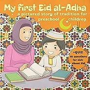My First Eid al-Adha: Book for Preschool Kids about Eid al Adha Story Tradition Celebrations. Quran Lessons fo
