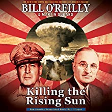 Killing the Rising Sun: How America Vanquished World War II Japan Audiobook by Bill O'Reilly, Martin Dugard Narrated by Robert Petkoff, Bill O'Reilly