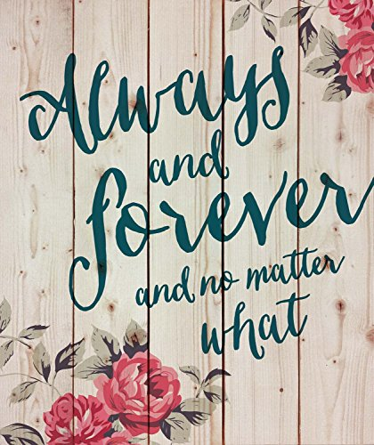 Always and Forever No Matter What Wild Rose Design 21 x 18 Wood Pallet Wall Art Sign Plaque