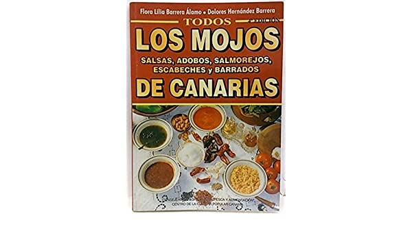 Los mojos y otras salsas Canarias: Amazon.es: Flora Lilia Barrera Alamo, Hernan: Libros