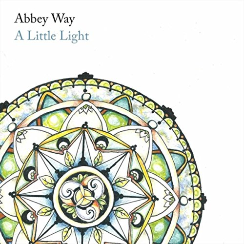 Abbey Way - A Little Light 2018