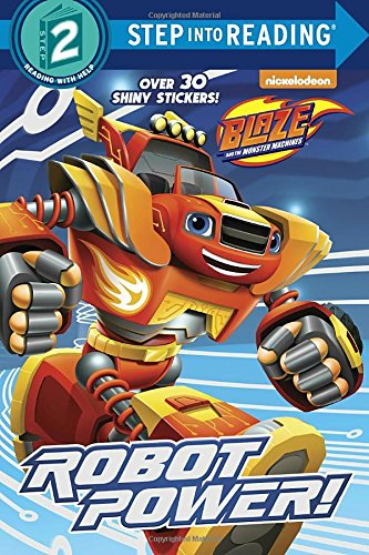 Robot Power! (Blaze and the Monster Machines) (Step into Reading) from Nickelodeon