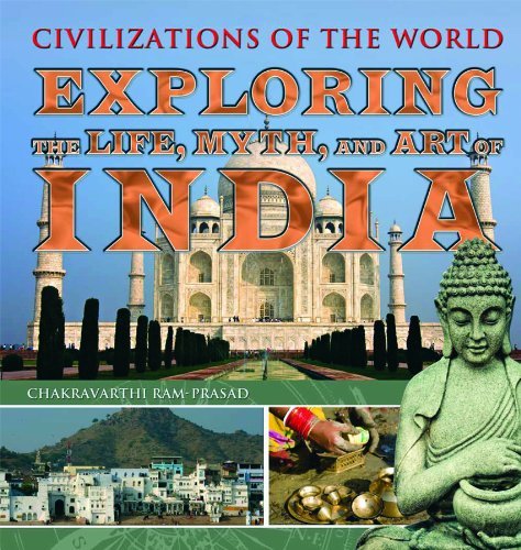 Download Exploring The Life, Myth, and Art of India (Civilizations of the World) ebook